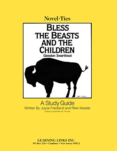 Bless the Beasts and Children: Novel-Ties Study Guide (Novel-Ties Ser.)