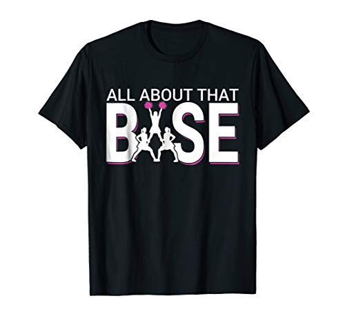 All About That Base - Funny Cheerleading Cheer T-Shirt