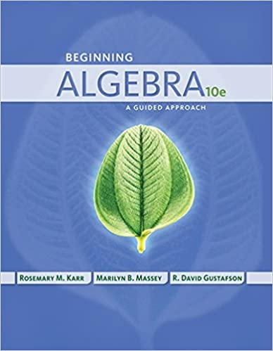 Beginning algebra a guided approach karrmasseygustafson beginning algebra a guided approach karrmasseygustafson 10th edition fandeluxe Choice Image