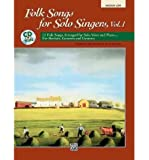 Folk Songs for Solo Singers, Vol 1: Medium Low Voice, Book & CD (For Solo Singers) (Paperback) - Common