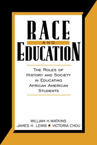 Race and Education: The Roles of History and Society in Educating African American Students
