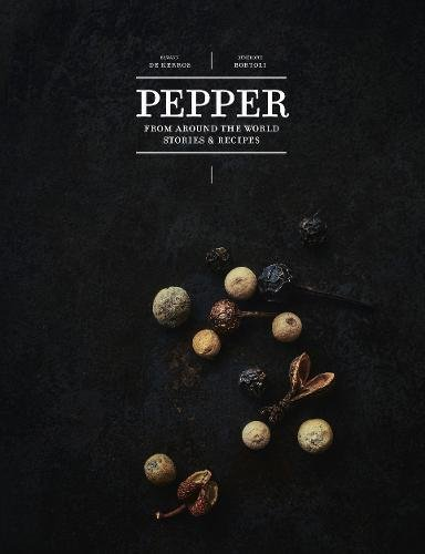 Pepper: From Around the World: Stories & Recipes by Erwann de Kerros, Bénédicte Bortoli