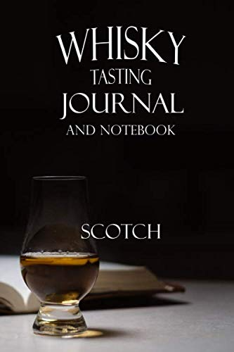 Whisky Tasting Journal and Notebook: Scotch