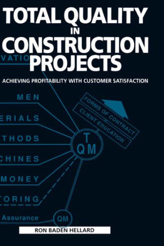 Total Quality in Construction Projects (Achieving Profitability with Customer Satisfaction)