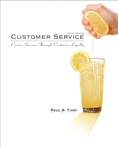 Customer Service: Career Success Through Customer Loyalty, Fifth Edition