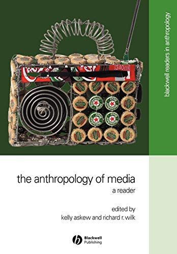 The Anthropology of Media: A Reader (Blackwell Readers in Anthropology, No. 2) (Reader The Anthropology Art Of A)