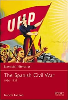 The Spanish Civil War: 1936-1939 Essential Histories