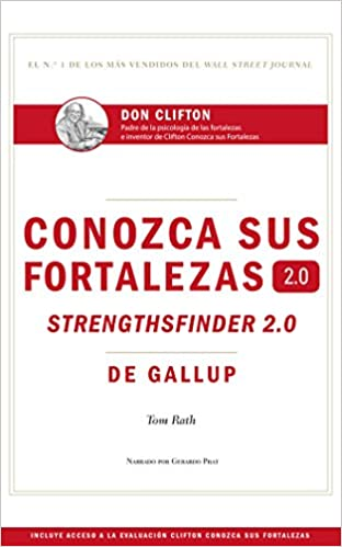 Conozca sus fortalezas 2.0 (Spanish Edition): Rath, Tom, Pratt ...