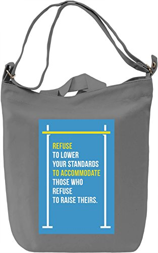 Refuse to lower standards Borsa Giornaliera Canvas Canvas Day Bag| 100% Premium Cotton Canvas| DTG Printing|