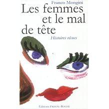 Les Femmes et le Mal de Tete: Histoires Vecues