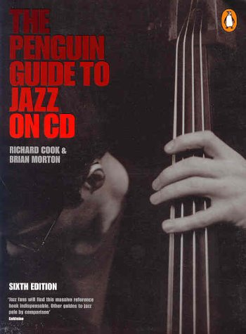 (The Penguin Guide to Jazz on CD: Sixth Edition)