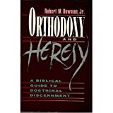 Orthodoxy & Heresy: A Biblical Guide to Doctrinal Discernment