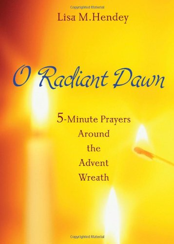 Advent Wreath Prayers - O Radiant Dawn: 5-minute Prayers Around the Advent Wreath