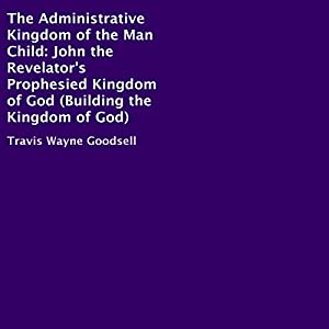 The Administrative Kingdom of the Man Child Audiobook