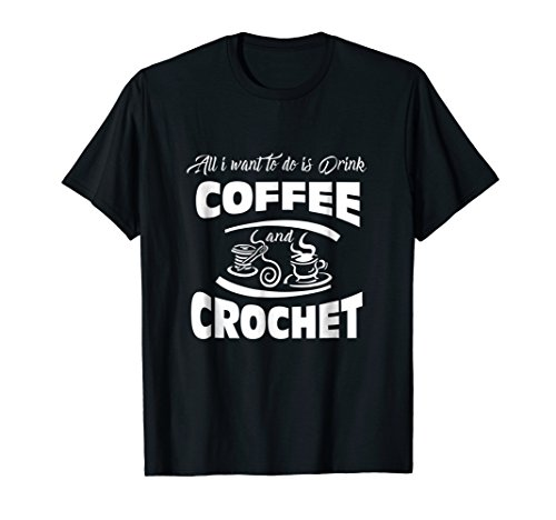 All I Want To Do Is Drink Coffee & Crochet Standard ()
