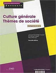 Culture générale - Thèmes de socièté : Catégories A et B par Jacques Bonniot de Ruisselet