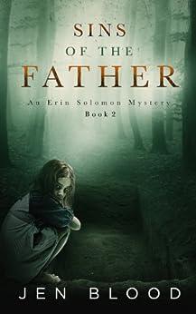Sins of the Father (Erin Solomon Pentalogy Book 2) by [Blood, Jen]