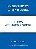 Kos with Nisyros & Pserimos (McGilchrist's Greek Islands Book 2)