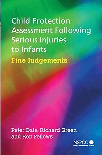 Child Protection Assessment Following Serious Injuries to Infants: Fine Judgments (Wiley Child Protection & Policy Series) (Child Protection Wiley)