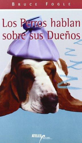 Descargar Libro Perros Hablan Sobre Sus Dueños, Los Bruce Fogle