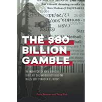 The $80 Billion Gamble: The Inside Story of How A Suspicious Ticket, Hot Dogs and Bigfoot Foiled the Biggest Lottery Fraud in U.S. History