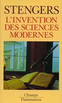 L'invention des sciences modernes par Stengers