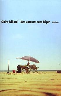Mes vacances sans Edgar par Julliard
