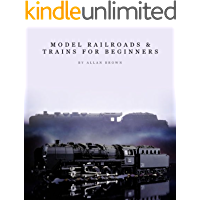 Model Railroads & Trains for Beginners (English Edition)