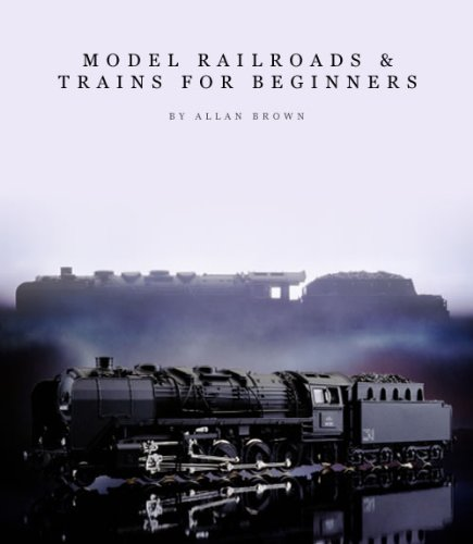 Model Railroads & Trains for Beginners