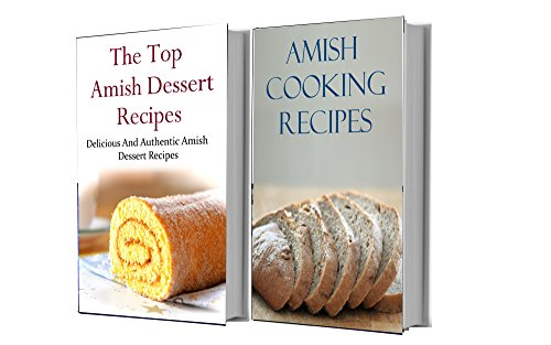 Amish Recipes Box Set: Two Delicious Amish Cookbooks In One (Amish Cooking) by [Adams, Terry]