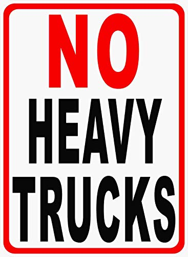 No Heavy Trucks Sign. Prevent Large Trucks from Entering. 12x18 Metal. Made in -