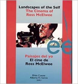 Landscapes Of The Self The Cinema Of Ross Mcelwee Paisajes Del Yo El Cine De Ross Mcelwee Letras De Cine Hardback English Spanish Common By Author Efren Cuevas By Author