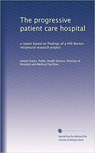 The progressive patient care hospital: a report based on findings of