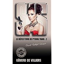 SAS 169 Le défecteur de Pyongyang T2 (French Edition)