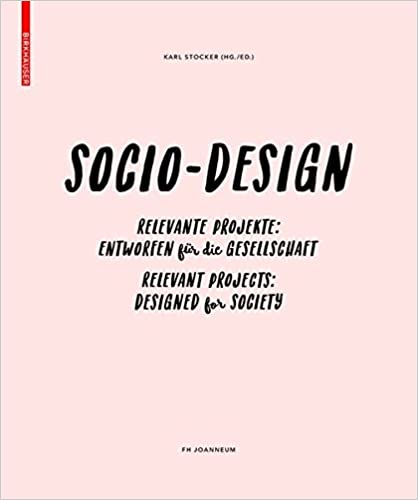 Sozio-Design/Socio-Design: Relevante Projekte - Entworfen Für Die Gesellschaft/Relevant Projects - Designed for Society (German Edition)