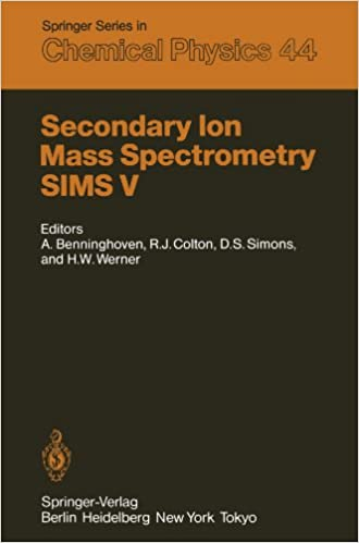 Book Secondary Ion Mass Spectrometry S.I.M.S. V: Proceedings of the Fifth International Conference, Washington, DC, September 30 - October 4, 1985 (Springer Series in Chemical Physics)