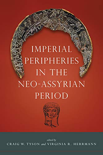 Imperial Peripheries in the Neo-Assyrian Period