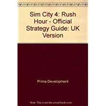 Sim City 4: UK Version: Rush Hour - Official Strategy Guide