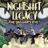 Nightshift Legacy: The Jaguar's Eye [Download]