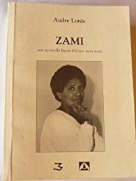 Zami. : Une nouvelle façon d'écrire mon nom par Audre Lorde