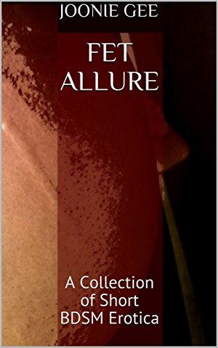 Fet Allure: A Collection of Short BDSM Erotica