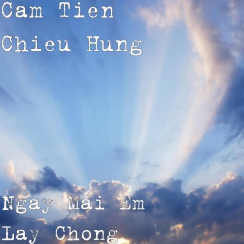 Ngay Mai Em Lay Chong