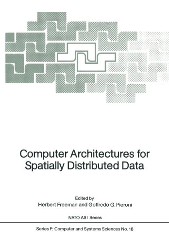Computer Architectures for Spatially Distributed Data (Nato ASI Subseries F:) by Brand: Springer