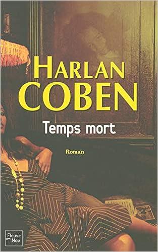 Amazon Fr Temps Mort Harlan Coben Paul Benita Livres