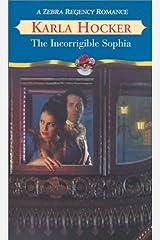 The Incorrigible Sophia (Zebra Regency Romance)