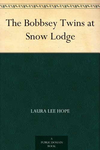 The bobbsey twins at snow lodge kindle edition by laura lee hope the bobbsey twins at snow lodge by hope laura lee fandeluxe Images