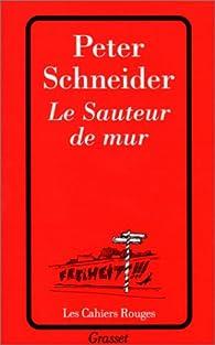 Le Sauteur de mur par Peter Schneider
