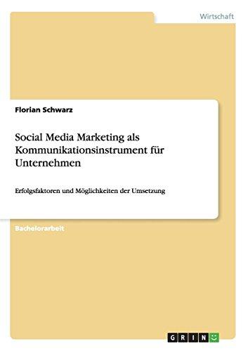 Social Media Marketing als Kommunikationsinstrument für Unternehmen (German Edition)