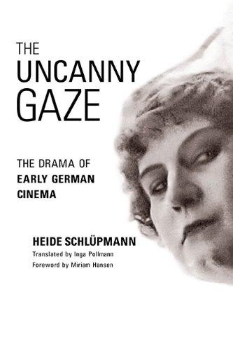 The Uncanny Gaze: The Drama of Early German Cinema (Women & Film History International) pdf epub