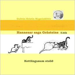 Hannesar saga Gr??steins, 5. b??k: Kettlingunum stoli?? (Icelandic Edition) by Gu??r??n Krist??n Magn??sd??ttir (2010-09-23)